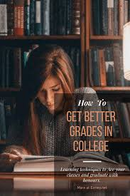 How To Get Better Grades In College How To Get Better Grades In College And Ace Your Classes Ezmey