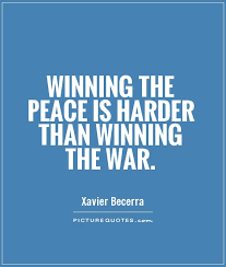 War And Peace Quotes Fascinating Winning The Peace Is Harder Than Winning The War Picture Quotes