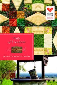 Path of Freedom (Quilts of Love, #3) by Jennifer Hudson Taylor &  Adamdwight.com