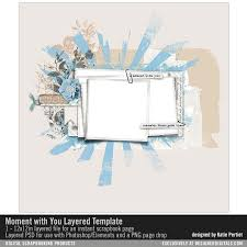 Moment With You Layered Template Katie Pertiet Pse Ps Templates