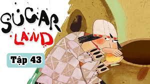 Sugarland - Tập 33: Xứ Đường   Phim Hoạt Hình Nước Ngoài