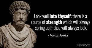 Marcus Aurelius Quotes New Marcus Aurelius Quote Look Into Yourself For Strength Goalcast