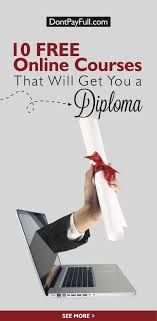 online courses that will get you a diploma online  10 online courses that will get you a diploma