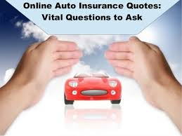 Online Insurance Quotes Car Beauteous Online Auto Insurance Quotes Vital Questions To Ask