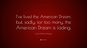 """Immigrant Quotes About The American Dream Best of Cathy McMorris Rodgers Quote """"I've Lived The American Dream But"""