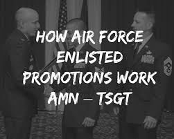 How Air Force Enlisted Promotions Work Amn Tsgt