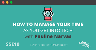 How To Get Into Management Time Management Tips To Help You Break Into Tech S5e10