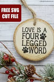 A house is not a home without a dog. Free Dog Love Is A Four Legged Word Svg Cut File Cutting For Business