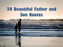 Beautiful Quotes On Father Best of 24 Beautiful Father And Son QuotesSayings