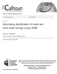 thesis automating id of roads and trails under canopy using lidar calhoun the nps institutional archive theses and dissertations thesis collection 2011 09 automating identification