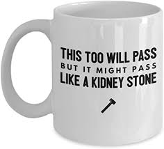 When kidney stones move through the urinary tract, they may cause kidney stones are rarely diagnosed before they begin causing pain. Amazon Com Kidney Stone Mug Jokes Funny Cup For Student Nurse Practioner Humor Gift Kitchen Dining