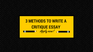 methods to write a critique essay essay review  3 methods to write a critique essay