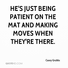 Making Moves Quotes Delectable Casey Grubbs Quotes QuoteHD