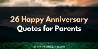 Beautiful Quotes For Parents Best of Beautiful Happy Anniversary Messages For Your Parents