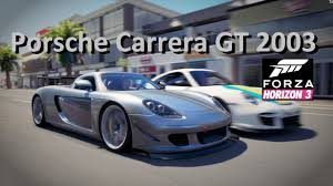Porsche Carrera GT 2003 'WOW that thing is fast' Forza Horizon 3 ...