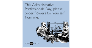 Administative Day This Administrative Professionals Day Please Order Flowers For