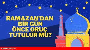 Arefe günü oruç tutulur mu? Ramazan'dan bir gün önce oruç tutulur mu? (2021  - Diyanet) - Haberler
