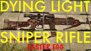 Dying Light Sniper Rifle Dying Light Sniper Rifle Easter Egg Dying Light Dlc Content Drop 3 Weapon Bundle Dlc
