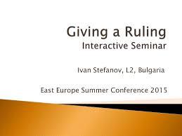 Giving a ruling seminar ee summer conf 2015