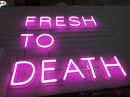 Personalized Light Up Bar Signs Fresh To Death Custom Neon Sign Hineon Custom Neon Signs