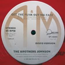 Brothers Johnson Get the Funk Out Ma Face label B