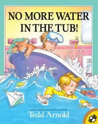 no more water in the tub by tedd arnold mark buehner paperback barnes noble