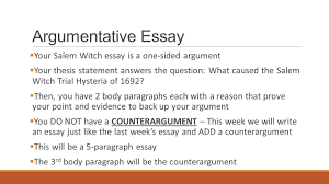 argumentative essay a counterargument argumentative essay  argumentative essay  your m witch essay is a one sided argument  your thesis