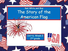 American Flag Powerpoint Red White And Blue The Story Of The American Flag Powerpoint 2nd Grade