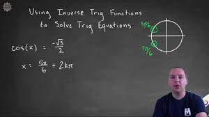 solving equations using inverse trig functions