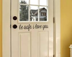 exterior door stickers. be safe i love you front door decal | vinyl sticker for exterior stickers n