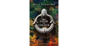 The Door to Colour by Myra Schneider