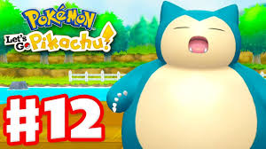 Pokemon Let's Go Pikachu and Eevee - Gameplay Walkthrough Part 12 - Wake Up  Snorlax! - YouTube