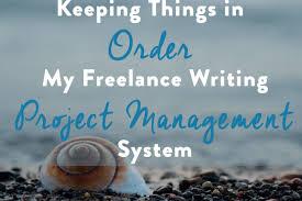 keeping things in order my lance writing project management  keeping things in order my lance writing poject management system