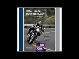 cafe racer the motorcycle featherbeds clip ons rear sets and the