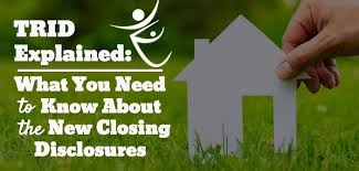 Trid Laws Trid What To Know About The New Closing Disclosures