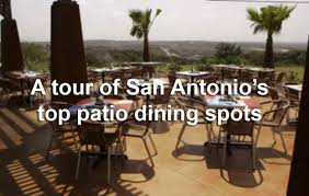 from southtown to stone oak san antonio s patio dining scene has something for everyone