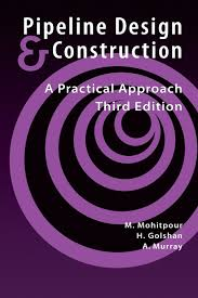 Pipeline Design And Construction A Practical Approach Pipeline Design Construction A Practical Approach Third