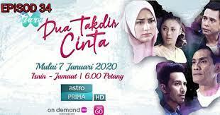 Tonton Drama Dua Takdir Cinta Episod 34 My Panduan
