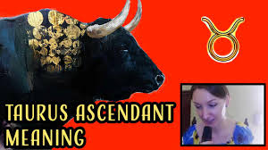 Taurus Ascendant Meaning – Taurus on ...