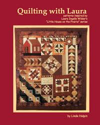 Quilting with Laura Ingalls Wilder, Little House on the Prairie ... & Quilting with Laura Ingalls Wilder by Linda Halpin Adamdwight.com