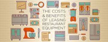 Costs And Benefits Of Restaurant Equipment Leasing