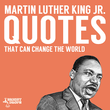 40 Inspiring Martin Luther King JR Quotes Bright Drops Custom Quotes About Changing The World