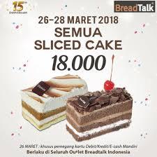 Promo All Sliced Cake Rp 18000 Di Breadtalk Gorontalo Mall