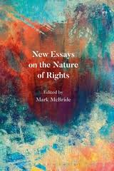 new essays on the nature of rights mark mcbride hart publishing about new essays on the nature of rights