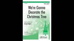 The Biggest Brightest Holiday Lights Lyrics Were Gonna Decorate The Christmas Tree Two Part Greg Gilpin