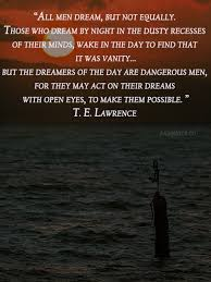 Te Lawrence Dream Quote Best Of TE Lawrence Dreamers Quote