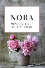 Female Names Meaning Light Baby Girl Name Nora Meaning Light Origin Greek