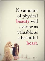 Beautiful Quotes Ever Best of Beauty Quotes No Amount Of Physical Beauty Will Ever Be As Valuable