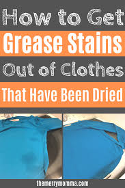 how to get grease sns out of clothes
