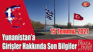 Yunanistan'a Girişler Hakkında Son Bilgiler 15 Temmuz 2021 - Sıla Yolu  Sevenler